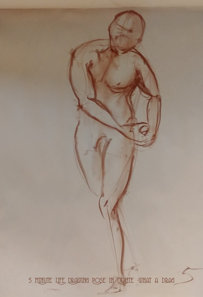 5 Minute Life Drawing Pose in Conte - What A Drag